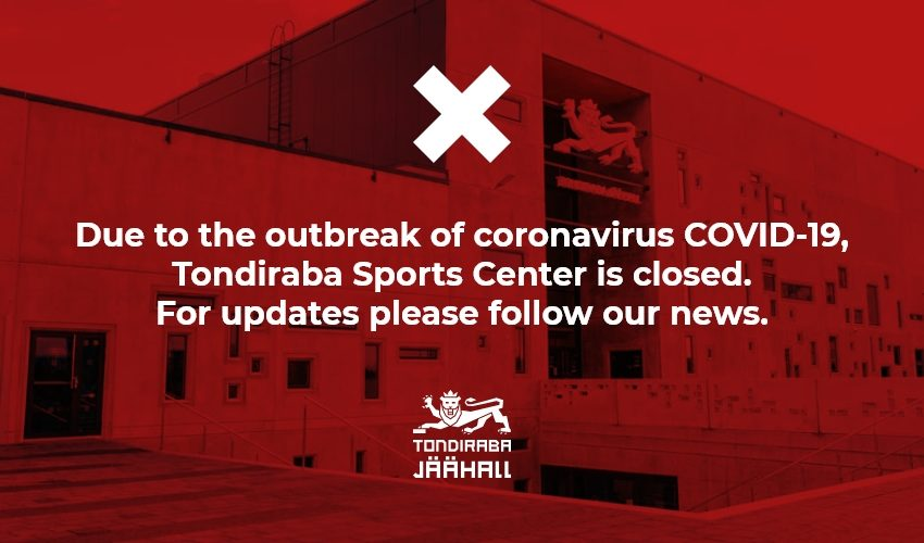 Due to the outbreak of coronavirus COVID-19, Tondiraba Sports Center is closed. For updates please follow our news.